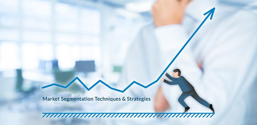 Market Segmentation Techniques & Strategies